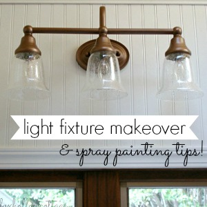 Light Fixture Makeover and Spray Painting Tips