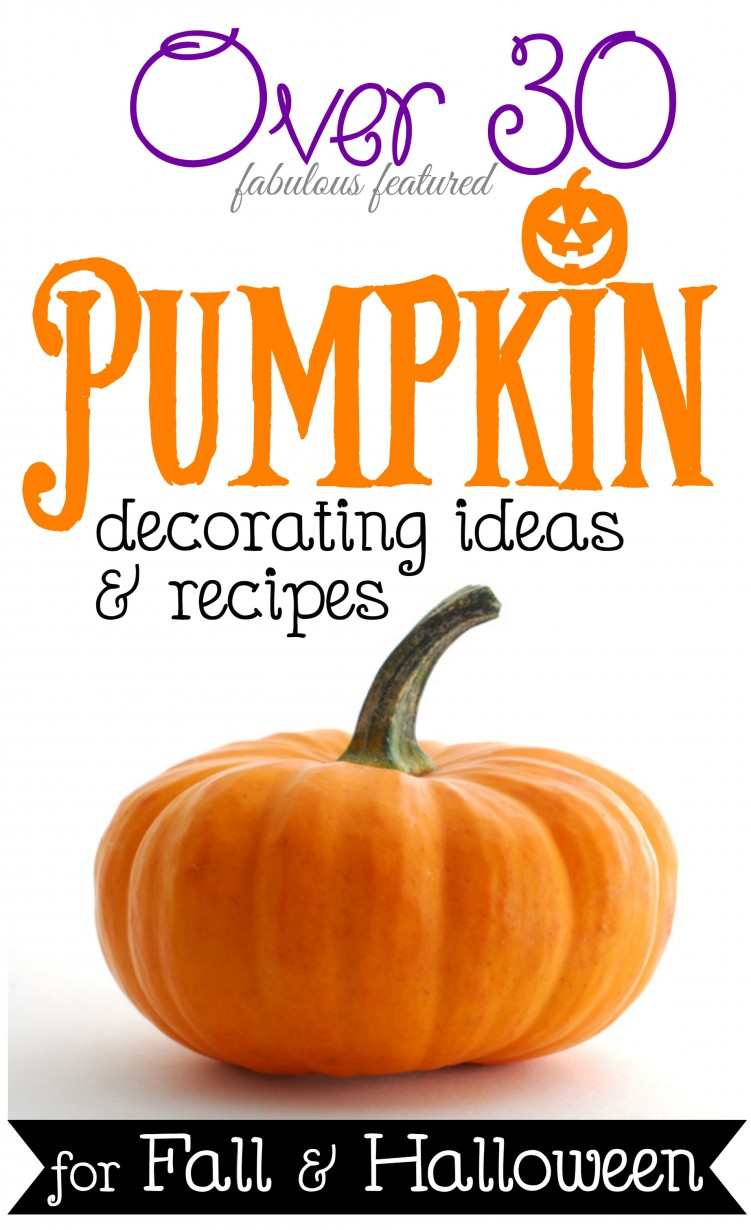 30 plus featured pumpkin ideas for halloween and fall for Fall pumpkin decorating ideas