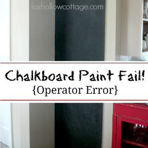 My Failure Of A Chalkboard Paint Project Fox Hollow