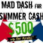 Mad Dash for Summer CASH $500 Giveaway!