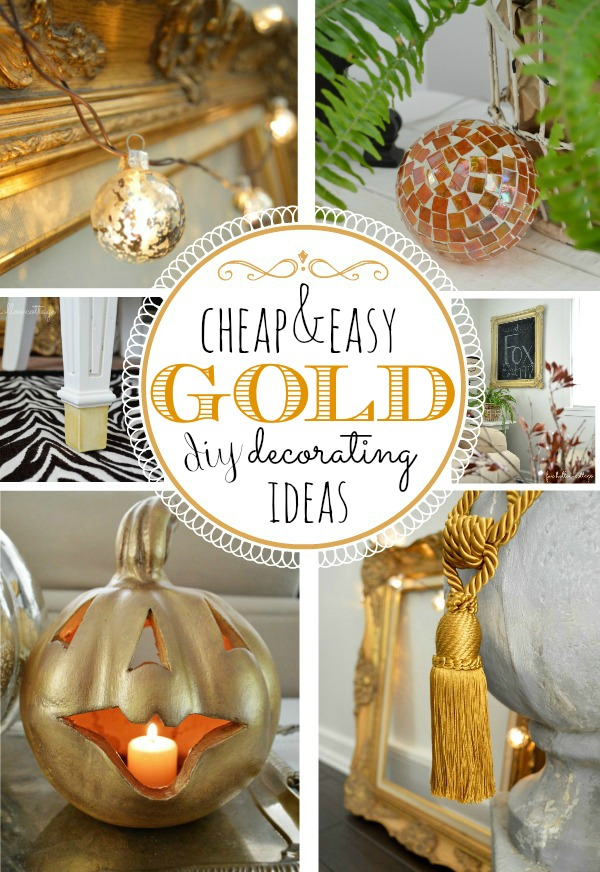 Cheap and Easy Gold Decorating Ideas - #gold #diy #homedecor #crafts
