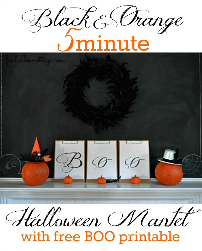 Halloween Mantle 5 mintue decorating with free BOO printable foxhollowcottage.com