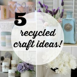 5 recycled craft ideas