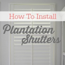 Easy DIY Plantation Shutter Installation