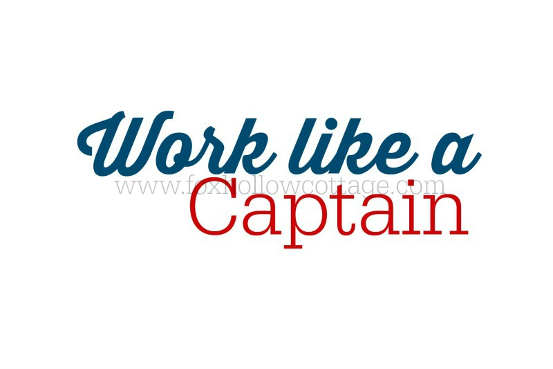 Free Printable - Work Like A Captain - Nautical Art - www.foxhollowcottage.com