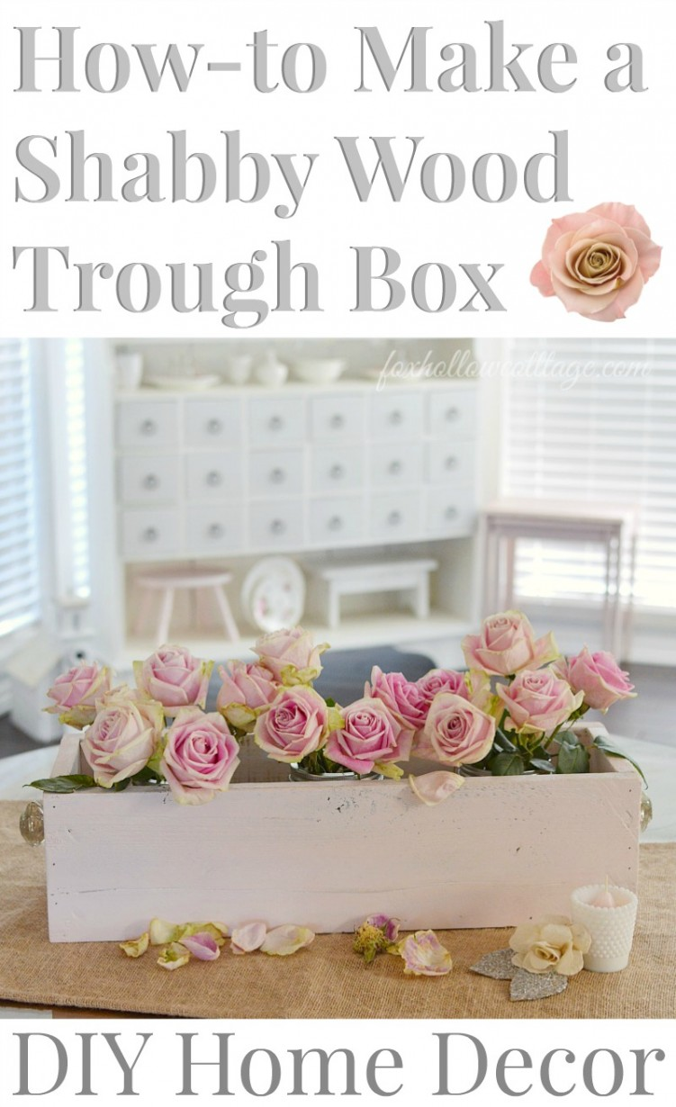 How To Make a Shabby Wood Trough Box | DIY Home Decor foxhollowcottage.com