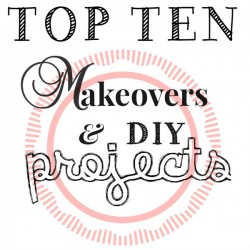 Top Ten Most Loved Makeover and DIY Projects of 2014