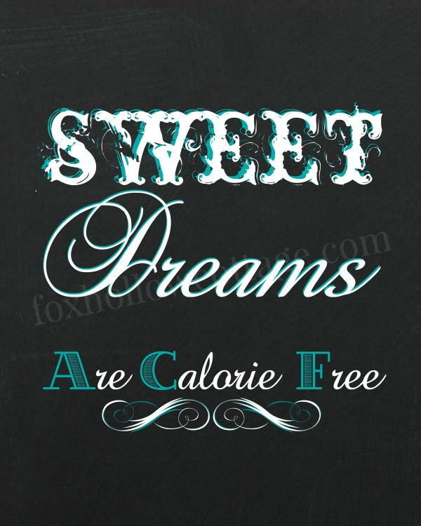 Sweet Dreams are calorie free - aqua 600 - foxhollowcottage
