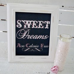 Sweet Dreams Are Calorie Free – Chalkboard Printable