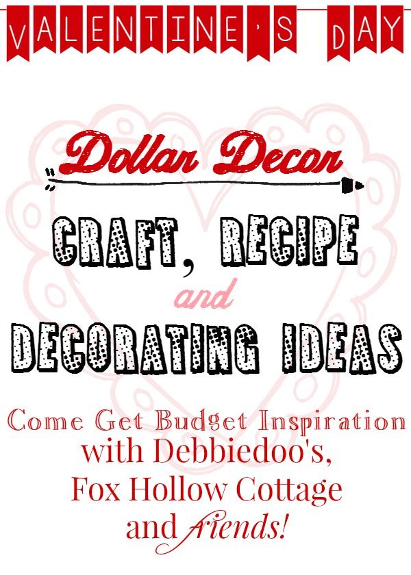 Valentine's Day Dollar Budget Craft Recipe and Decorating Ideas 600x