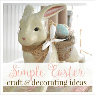Simple Easter Craft and Decorating Ideas - foxhollowcottage fgi