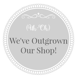We've Outgrown Our Shop