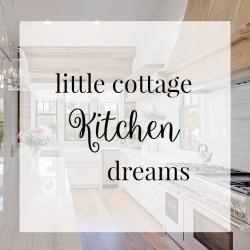 Little Cottage Kitchen Dreams