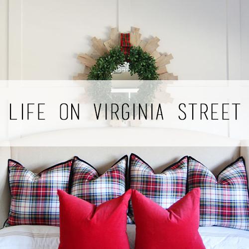 Life On Virginia Street Christmas Home Tour
