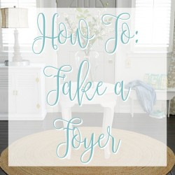How To Fake A Foyer