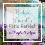 Budget Friendly Patio Refresh