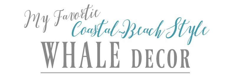 favortie coastal beach style whale home decor shopping guide - foxollowcottage.com -