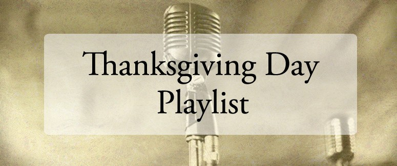Celebrations of a Holiday Girl, Thanksgiving Day Playlist, 20 Ways to Make Thanksgiving Extra Special