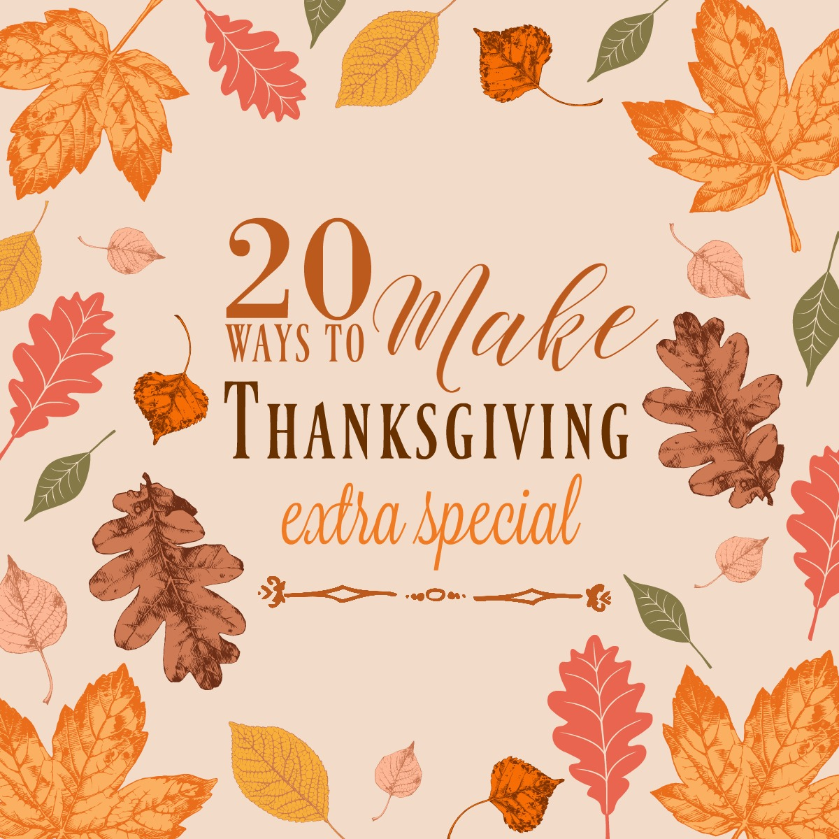 2o-ways-to-make-thanksgiving-extra-special-ideas-for-memorable-holiday-gatherings