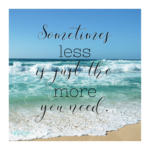 Sometimes Less Is Just The More You Need Free Printable