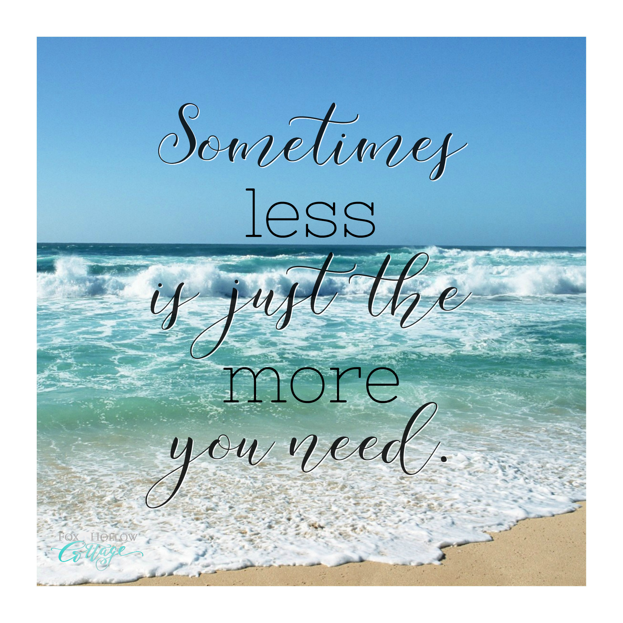 Sometimes Less Is Just The More You Need A Free Printable