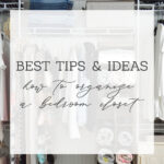 Best Ideas On How To Organize A Bedroom Closet