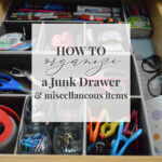 How To Organize A Junk Drawer And Miscellaneous Items
