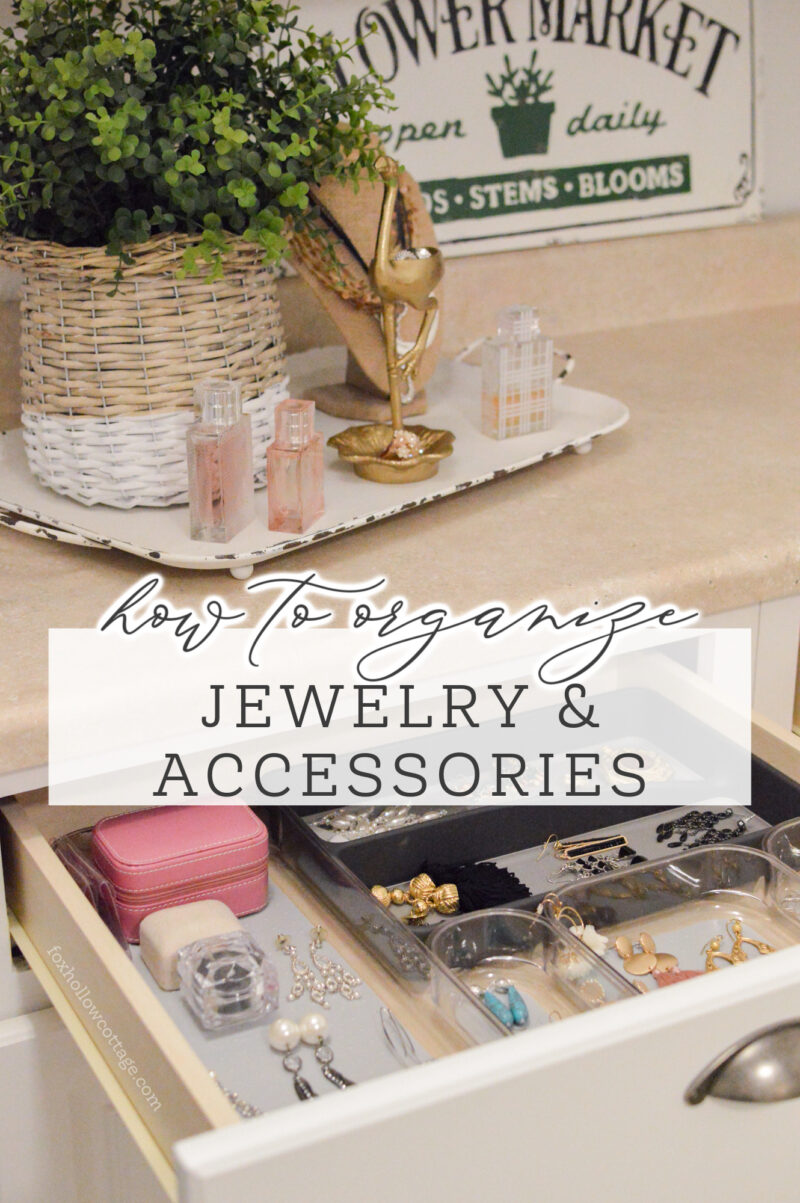 How To Organize Jewelry And Accessories Fox Hollow Cottage